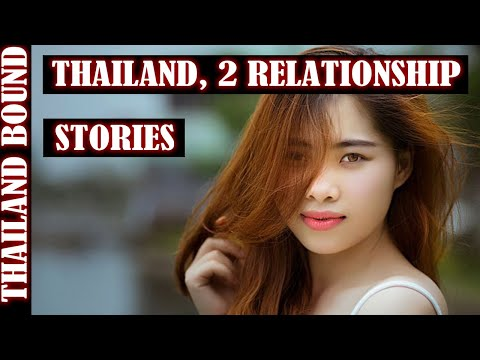 PATTAYA, THAILAND, TWO RELATIONSHIP STORIES