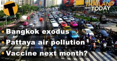 Thailand News This day   Bangkok exodus, Pattaya air pollution, Vaccine subsequent month?   November 20