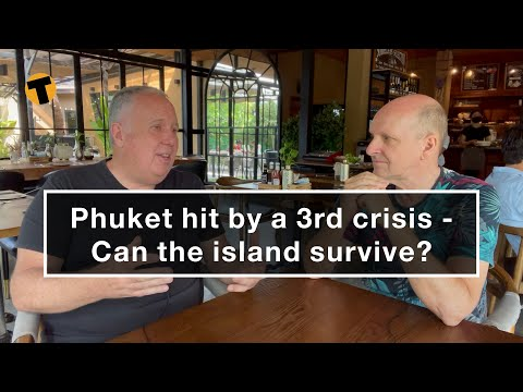 Thailand's vacationer island hit by a Third crisis – Can Phuket live to declare the tale?