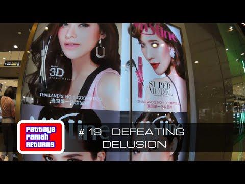 Pattaya Pariah Returns Allotment 19 – Defeating Delusion