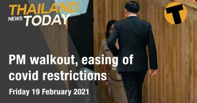 Thailand News This day | PM walkout, easing of covid restrictions | February 19