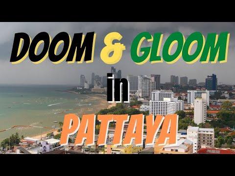 PATTAYA | Doom And Gloom In Pattaya!