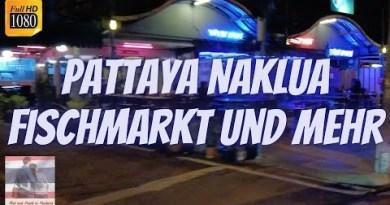 Pattaya Naklua 🐟🚌 der bei deutschen Touristen und Auswanderern beliebte Stadtteil – Thailand 2021