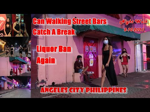 CAN WALKING STREET BARS CATCH A BREAK – LIQUOR BAN IN EFFECT AGAIN : ANGELES CITY PHILIPPINES