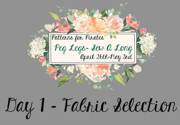Peg Legs SAL: Day 1 – Choosing the fabric