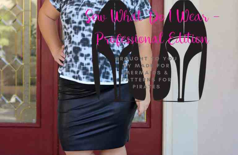 Sew what do I wear…Professional Edition