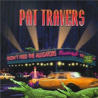Pat Travers Band  Were Here To Kick Your Ass