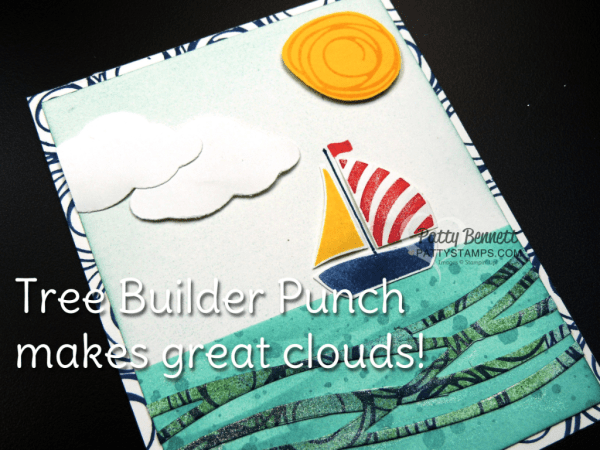 Use the Tree Builder Punch for clouds on the Stampin' UP! Swirly Bird and Swirly Scribbles Bundle Sailboat Card by Patty Bennett. Supplies available online: www.PattyStamps.com