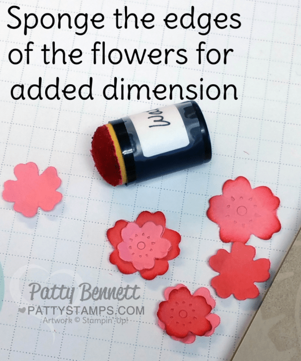 Die  cut flowers with Stampin' UP! Bloomin Heart thinlits or Cutie Pie Thinlits and then sponge with dauber and ink for dimension.