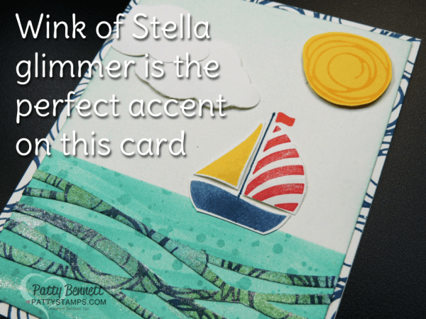 Enhance the waves and sailboat with the Wink of Stella Glimmer pen on the Stampin' UP! Swirly Bird and Swirly Scribbles Bundle Sailboat Card by Patty Bennett. Supplies available online: www.PattyStamps.com