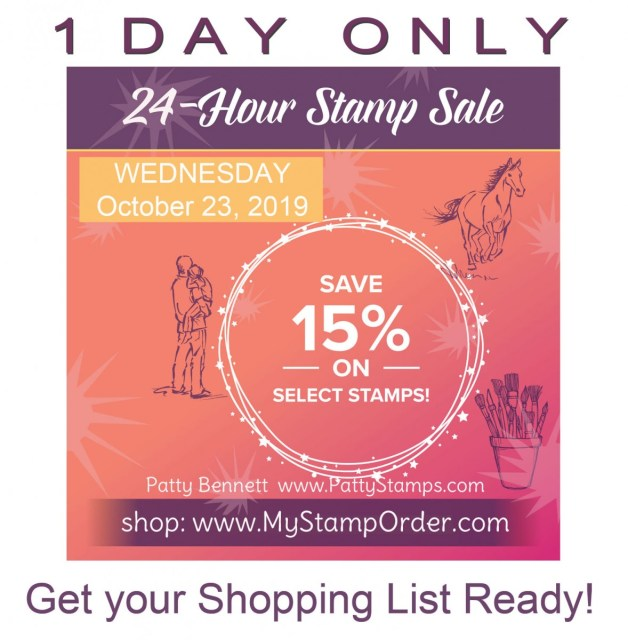 24 Hour Flash Sale - 15% off select Stampin' UP! stamp sets Wed. Oct. 23, 2019 only! shop with Patty Bennett www.PattyStamps.com