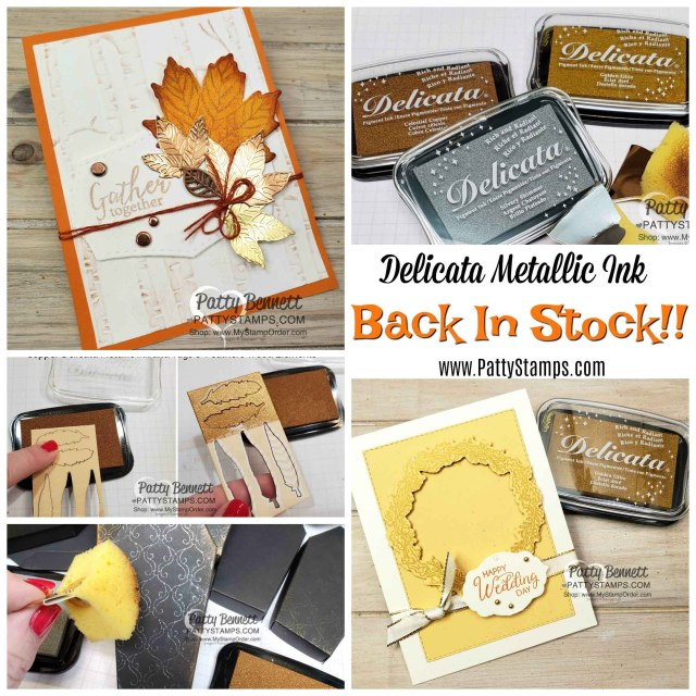 Delicata Metallic ink pads and refills in Copper, Gold and Silver are Back In Stock in my Stampin' Up! store! www.PattyStamps.com