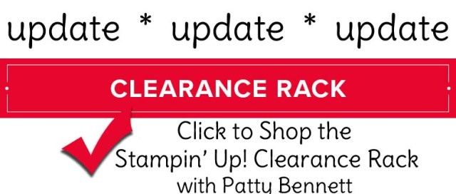 Stampin Up discounted papercrafting products on the Clearance Rack at reduced prices - While Supplies Last! Shop with Patty Bennett at www.MyStampOrder.com