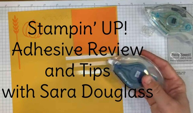 Stampin' UP! Adhesive Review - video by Sara Douglass
