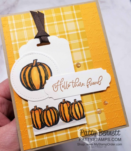 Fall Pumpkin Card ideas featuring Plaid Tidings designer paper, Gather Together and Autumn Greetings stamp sets with Scripty embossing folder, by Patty Bennett www.PattyStamps.com