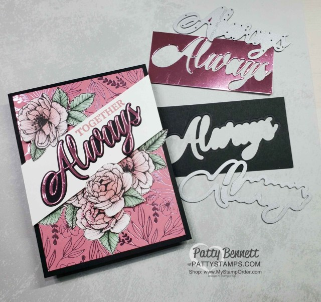 Stampin Up! Love You Always specialty foil paper card featuring flowers colored with Blending Brushes from True Love DSP. Die cut Always with Black cardstock and Love You Always foil sheets. Use Adhesive Sheets for ease of layering. by Patty Bennett www.PattyStamps.com