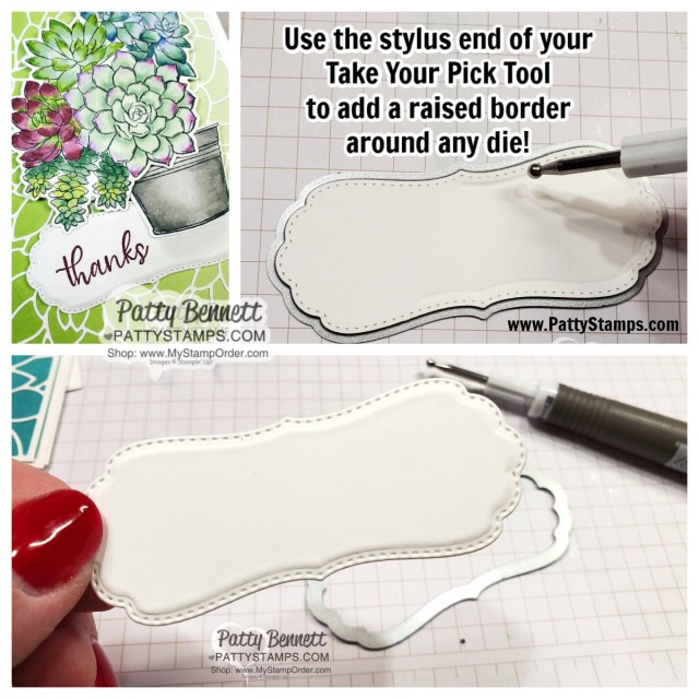 Crafting Tip! Add a raised edge to your label die by using the Take Your Pick Tool from Stampin' UP!  www.PattyStamps.com