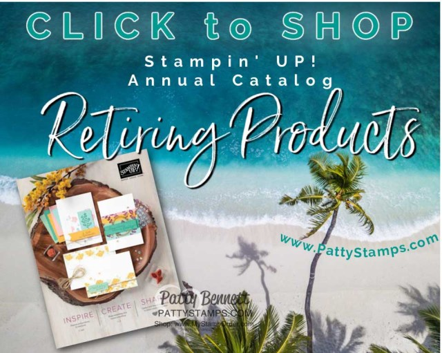 Shop Stampin' UP! 2020-2021 Annual Catalog Retiring products for papercrafting, card making and memory keeping. www.PattyStamps.com