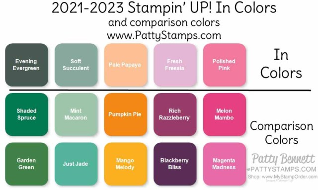 Comparison colors for: Stampin' Up! In Colors for 2021-2023: Polished Pink, Pale Papaya, Soft Succulent, Evening Evergreen, Fresh Freesia. Available 5-4-21. www.PattyStamps.com