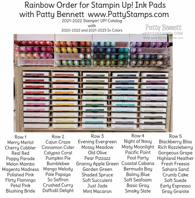 Stampin' Up! rainbow order for ink pads and Stampin' Blends markers for the 2021-2022 catalog, including In Colors. Patty Bennett www.PattyStamps.com  In Pad storage unit by Stamp-n-Storage, Stampin' Blends storage by Stampin' Up!