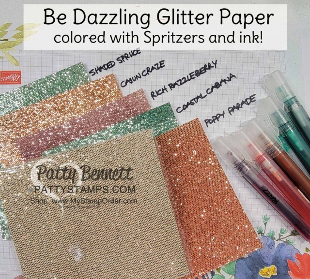 Stampin' Up! Sale-a-Bration 2021 Be Dazzling glitter paper colored with Stampin' Spritzers and ink refills. by Patty Bennett www.PattyStamps.com