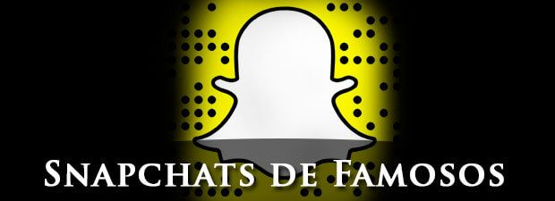 Snapchats de Famosos