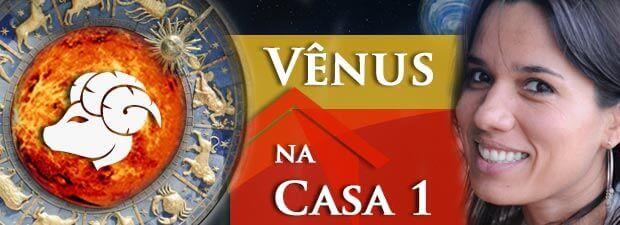 Vênus na Casa 1