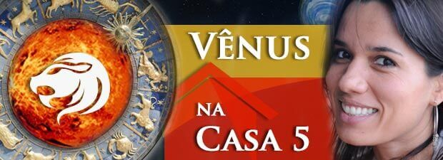 Vênus na Casa 5
