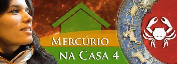 Mercúrio na Casa 4