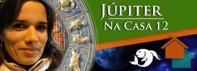 Júpiter na Casa 12