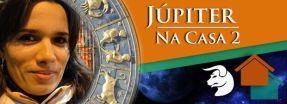 Júpiter na Casa 2