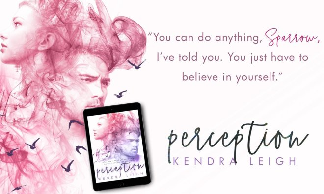 Teaser quote from Perception by Kendra Leigh