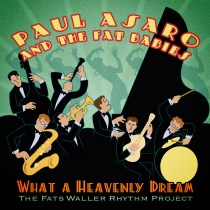 What a Heavenly Dream by Paul Asaro and The Fat Babies