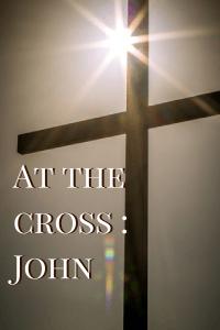 At the cross - John