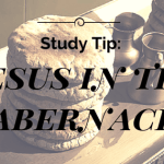 Study Tip: Jesus in the Tabernacle