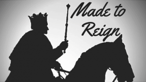 Made to Reign