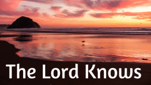 The Lord Knows