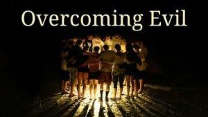 Overcoming Evil