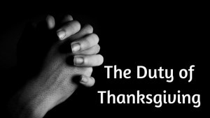 The Duty of Thanksgiving