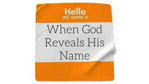 When God Reveals His Name