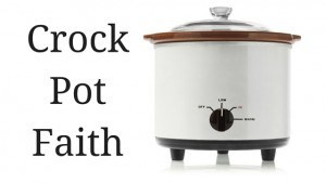 Crock Pot Faith