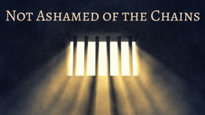 not-ashamed-of-the-chains