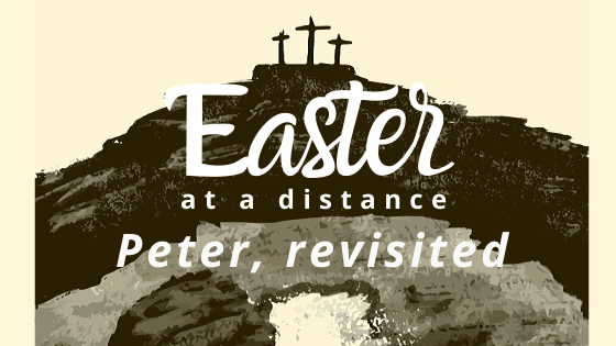 Easter at a distance Peter revisited title graphic