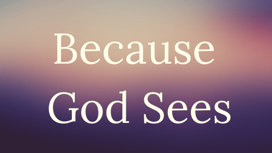 Because God Sees title graphic
