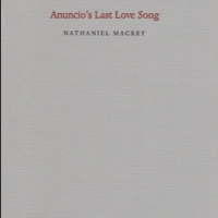Notes on Anuncio's Last Love Song (Nate Mackey)