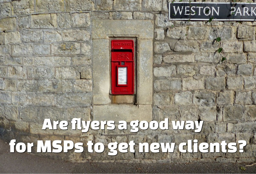 Are flyers a good way for MSPs to get new clients?