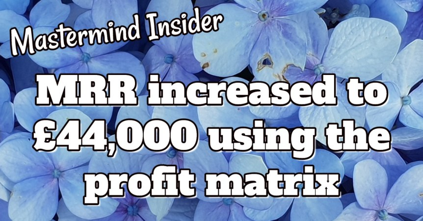 MRR increased to £44,000 using the profit matrix