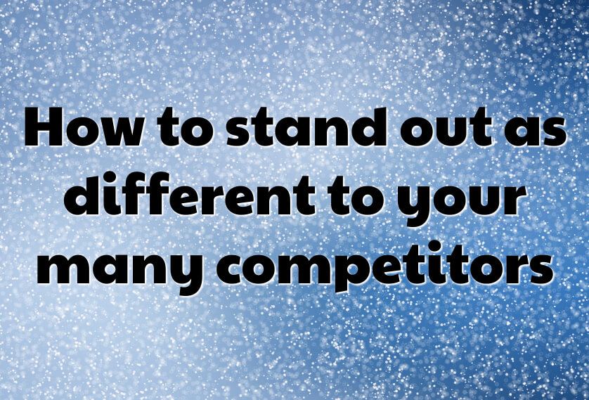 Video: How to stand out as different to your many competitors