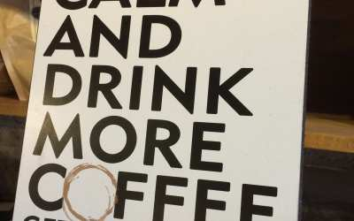 Keep calm. Drink more coffee.