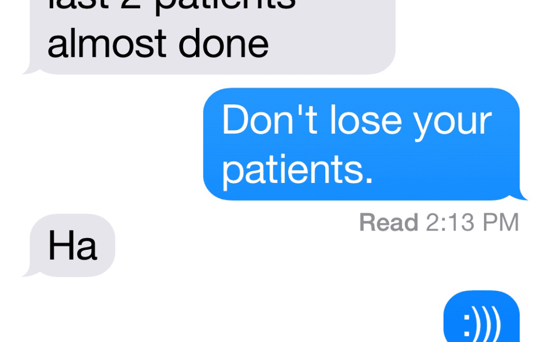 Don't lose your patients…